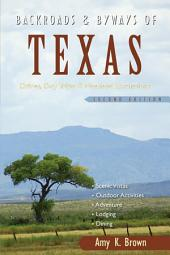 Backroads & Byways of Texas: Drives, Day Trips & Weekend Excursions (Second Edition) (Backroads & Byways): Edition 2