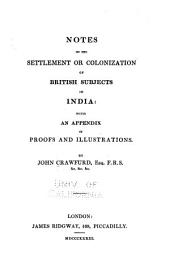 Notes on the settlement or colonization of British subjects in India