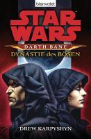 Star Wars  Darth Bane 3  Dynastie des B  sen PDF