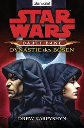 Star Wars. Darth Bane 3. Dynastie des Bösen