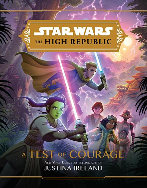 Download Star Wars  The High Republic  A Test of Courage Book