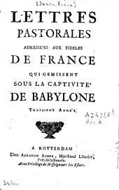 Lettres pastorales adressées aux fidèles de France qui gémissent sous la captivité de Babylon: Volume3