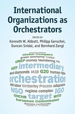 International Organizations as Orchestrators PDF