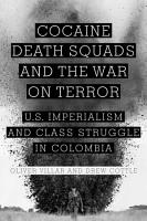 Cocaine  Death Squads  and the War on Terror PDF