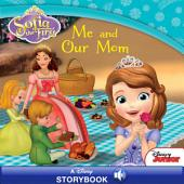 Sofia the First: Me and Our Mom: A Disney Read-Along