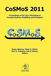 Cosmos 2011: Proceedings of the 2011 Workshop on Complex Systems Modelling and Simulation