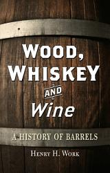 Wood Whiskey And Wine Book PDF
