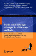 Recent Trends in Analysis of Images, Social Networks and Texts