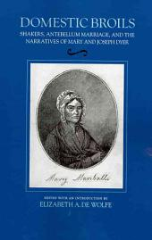 Domestic Broils: Shakers, Antebellum Marriage, and the Narratives of Mary and Joseph Dyer
