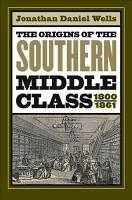 The Origins of the Southern Middle Class  1800 1861 PDF