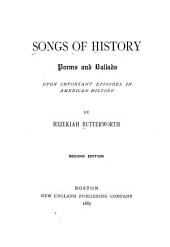 Songs of History: Poems and Ballads Upon Important Episodes in American History