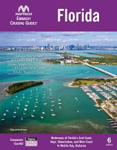 Embassy Cruising Guide Florida, 6th edition: Waterways of Florida's East Coast, Keys, Okeechobee, and West Coast to Mobile Bay, Alabama