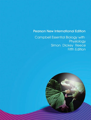 Campbell Essential Biology 5th Edition: Pearson New International Edition