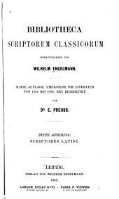 Bibliotheca scriptorum classicorum: abt. Scriptores latini