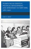 Puerto Rican Identity  Political Development  and Democracy in New York  1960   1990 PDF