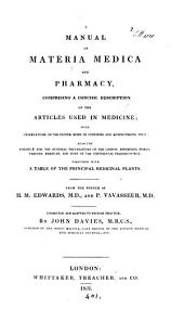 A manual of materia medica and pharmacy, from the Fr. of H.M. Edwards and P. Vavasseur, corrected by J. Davies