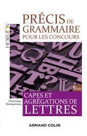 Précis de grammaire pour les concours - 5e éd.: Capes et Agrégation de Lettres