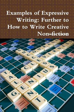 Examples of Expressive Writing  Further to How to Write Creative Non fiction PDF