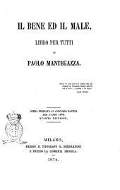 Il bene ed il male libro per tutti di Paolo Mantegazza