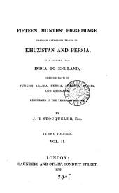 Fifteen months' pilgrimage through untrodden tracts of Khuzistan and Persia, in a journey from India to England: Volume 2