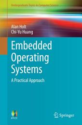 Embedded Operating Systems: A Practical Approach