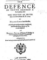 The Defence of Truth Against a Booke Falsely Called  The Triumph of Truth Sent Over from Arras A D  1609 by Humfrey Leech  Late Minister  which Booke in All Particulars is Answered  Etc PDF