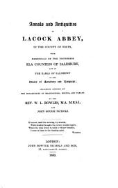 Annals and Antiquities of Lacock Abbey: In the County of Wilts