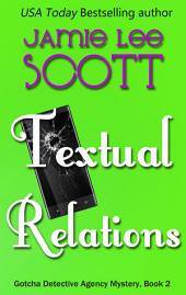 Textual Relations: Book 2 - Gotcha Detective Agency Mysteries