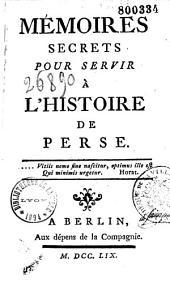 Memoires secrets pour servir à l'histoire de Perse