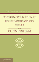 Western Civilization in Its Economic Aspects: Volume 2, Medieval and Modern Times