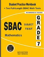 SBAC Subject Test Mathematics Grade 7  Student Practice Workbook   Two Full Length SBAC Math Tests PDF