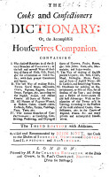 The cooks and confectioners dictionary  or  The accomplish d housewives companion  The second edition with additions  or rather  compiled Revised and recommended by John Nott  etc PDF