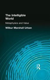 The Intelligible World: Metaphysics and Value