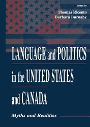 Language And Politics In The United States And Canada Book PDF