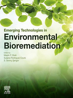 Emerging Technologies in Environmental Bioremediation