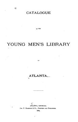 Catalogue of the Young Men s Library of Atlanta
