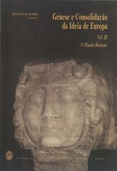 Génese e consolidação da ideia de Europa Vol. III: O Império Romano