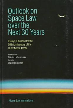 Outlook on Space Law Over the Next 30 Years PDF