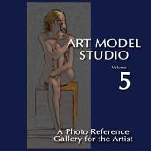 Art Model Studio, Vol. 5: A Photo Reference Gallery for the Artist
