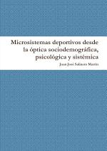 Microsistemas deportivos desde la óptica sociodemográfica, psicológica y sistémica