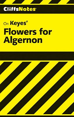CliffsNotes on Keyes  Flowers For Algernon