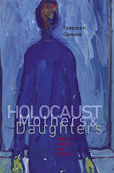 Holocaust Mothers and Daughters PDF