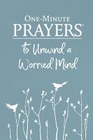 One Minute Prayers   to Unwind a Worried Mind PDF