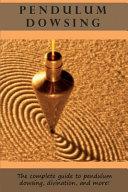 Pendulum Dowsing