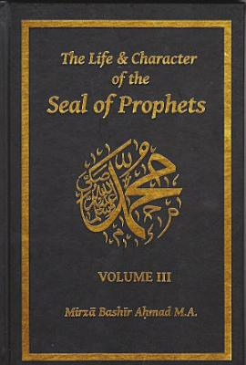 The Life   Character of the Seal of Prophets   Volume III