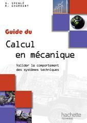 Guide du calcul en mécanique: Valider le comportement des systèmes techniques
