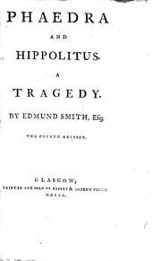 Phaedra and Hippolitus: A Tragedy