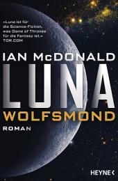 Luna - Wolfsmond: Roman