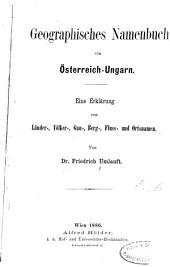 Geographisches Namenbuch von Österreich-Ungarn: eine Erklärung von Länder-, Völker, Gau-, Fluss- und Ortsnamen