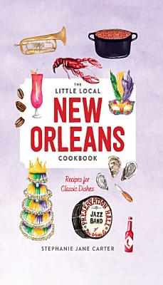 Little Local New Orleans Cookbook